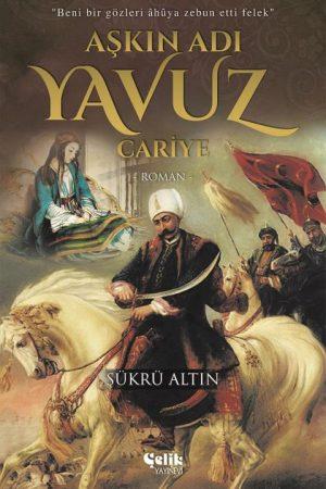 AŞKIN ADI YAVUZ / CARİYE