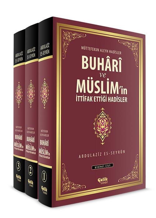 Buhârî ve Müslim'in İttifak Ettiği Hadîsler
